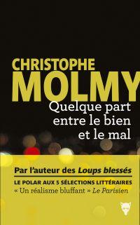 Quelque part entre le bien et le mal | Molmy, Christophe. Auteur