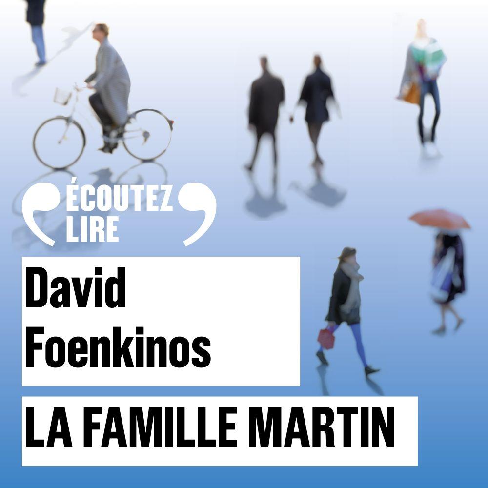La famille Martin   Foenkinos, David. Auteur