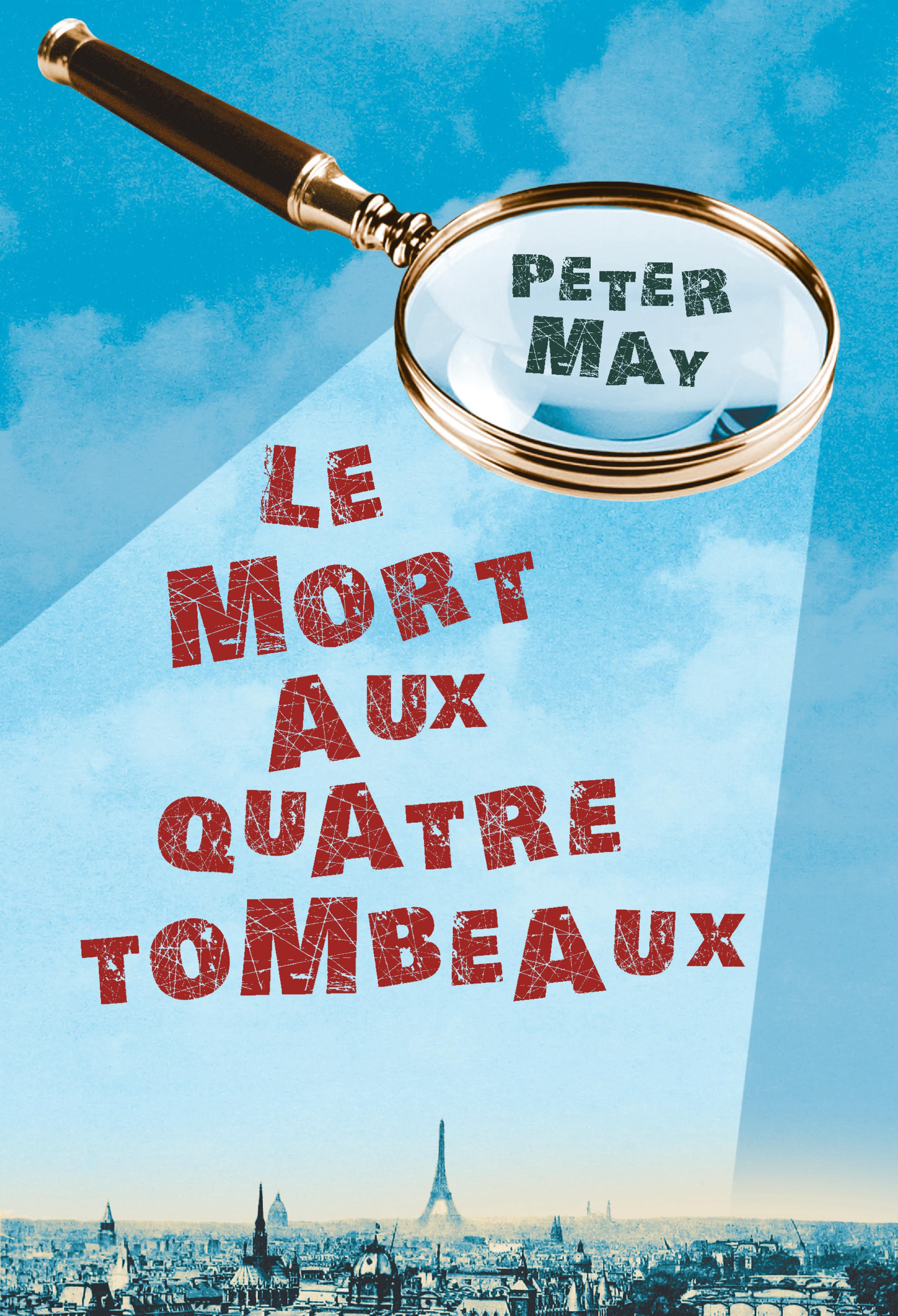 Le mort aux quatre tombeaux | May, Peter