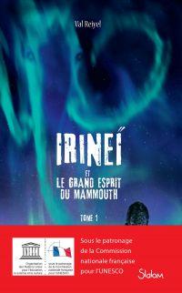 Irineï et le Grand Esprit du mammouth (T1) - Lecture roman jeunesse fantastique - Dès 10 ans | REIYEL, Val. Auteur