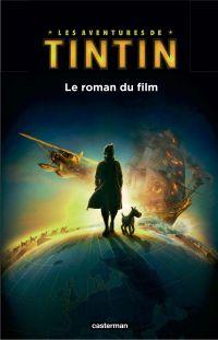 Les aventures de Tintin. Le roman du film
