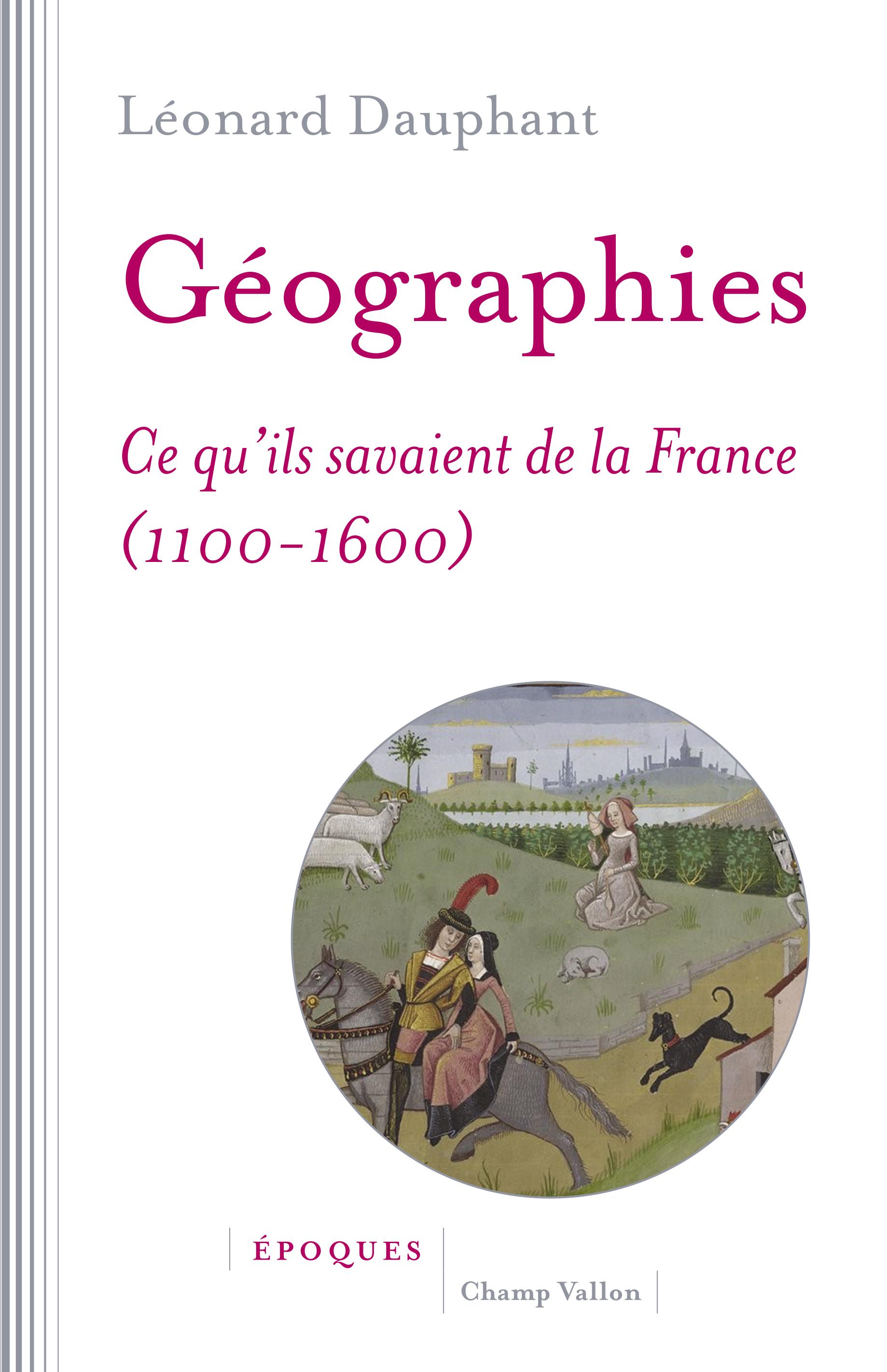 Géographies, Ce qu'ils savaient de la France (1100-1600)