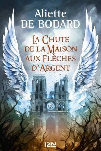 La chute de la Maison aux Flèches d'Argent | BODARD, Aliette de. Auteur