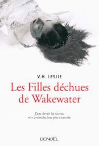 Les Filles déchues de Wakewater | Leslie, V.H.. Auteur