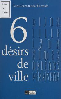 Six désirs de ville