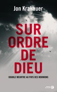 Sur ordre de Dieu | Krakauer, Jon (1954-....). Auteur