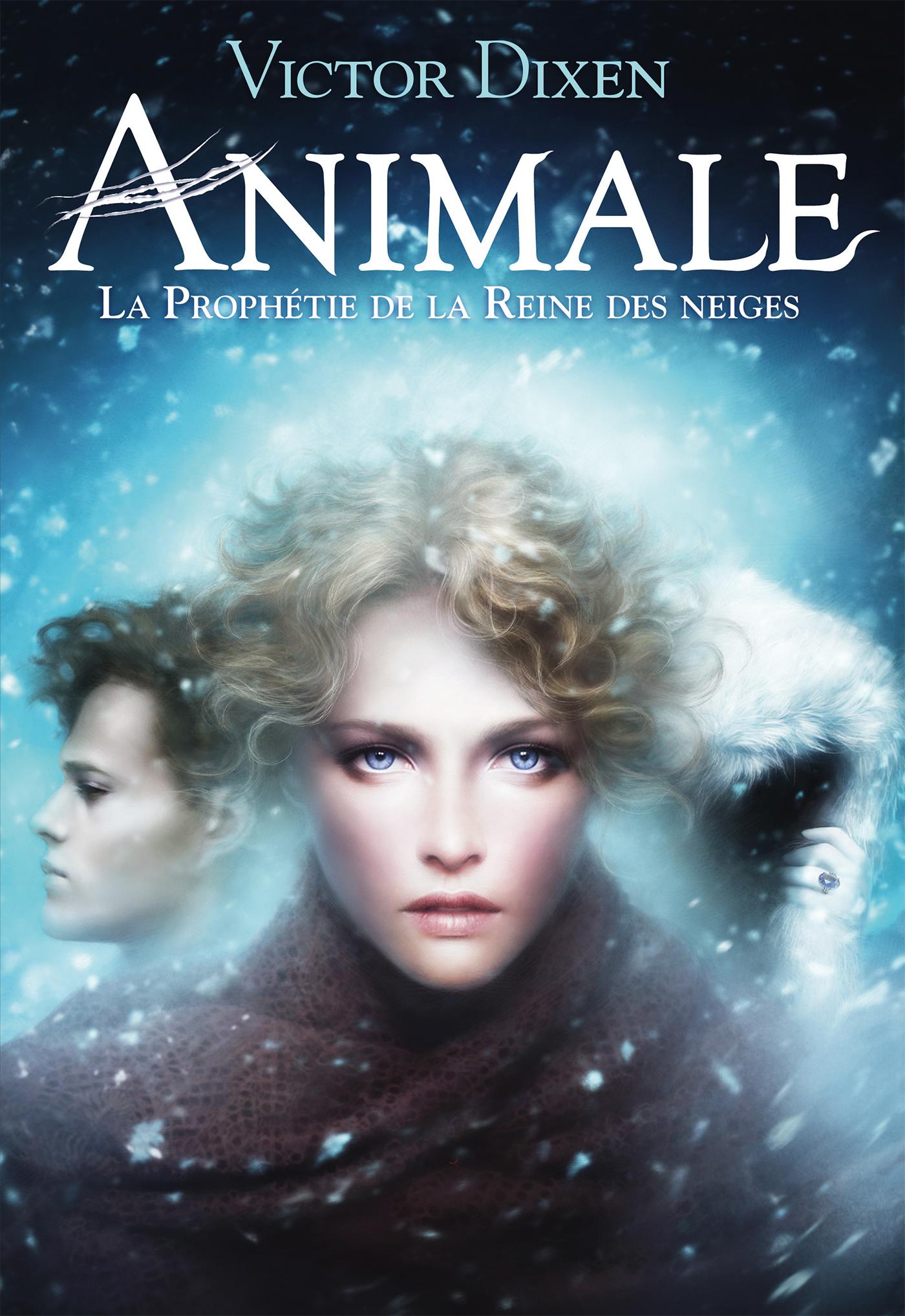 Animale (Tome 2) - La prophétie de la Reine des neiges | Dixen, Victor
