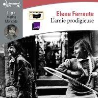 L'amie prodigieuse | Ferrante, Elena. Auteur