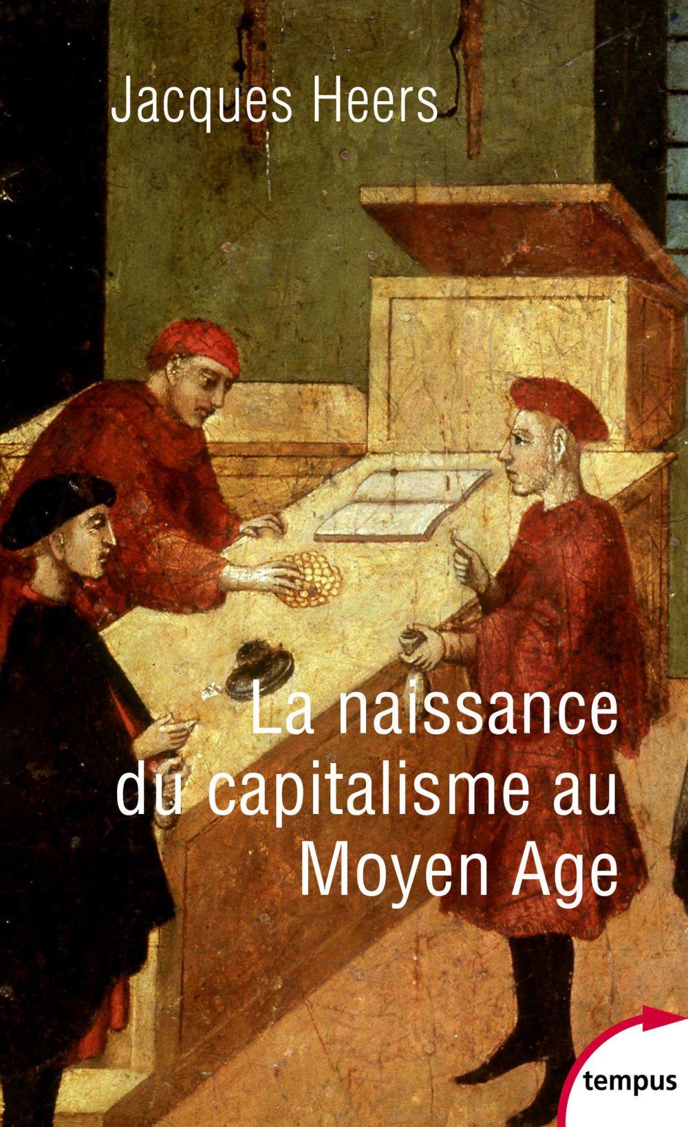 La naissance du capitalisme au Moyen Âge | Heers, Jacques (1924-2013). Auteur