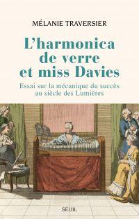 L'Harmonica de verre et miss Davies | Traversier, Mélanie (1975-....). Auteur