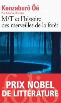 M/T et l'histoire des merveilles de la forêt | Ôe, Kenzaburô (1935-....). Auteur