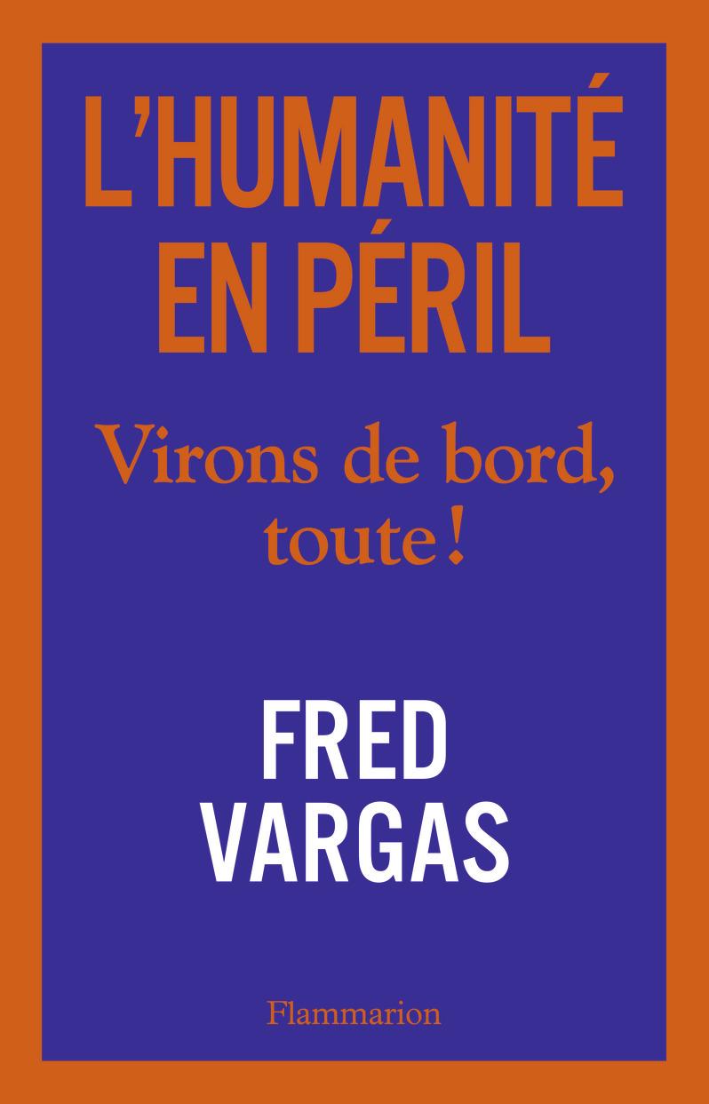 L'Humanité en Péril. Virons de bord, toute ! | Vargas, Fred