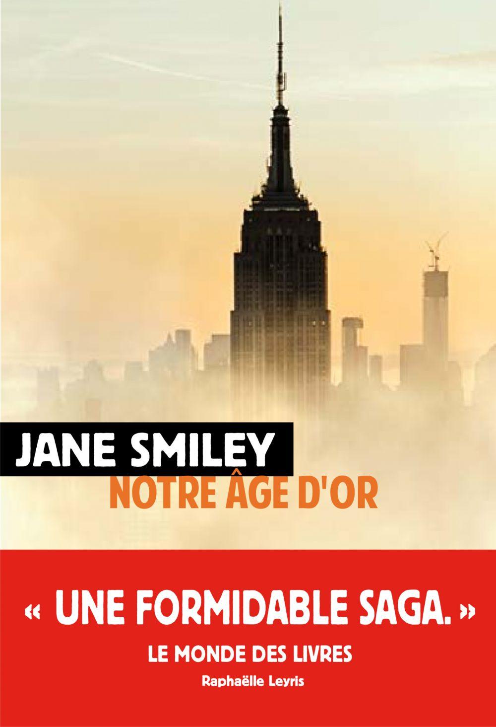 Notre Âge d'or | Smiley, Jane. Auteur