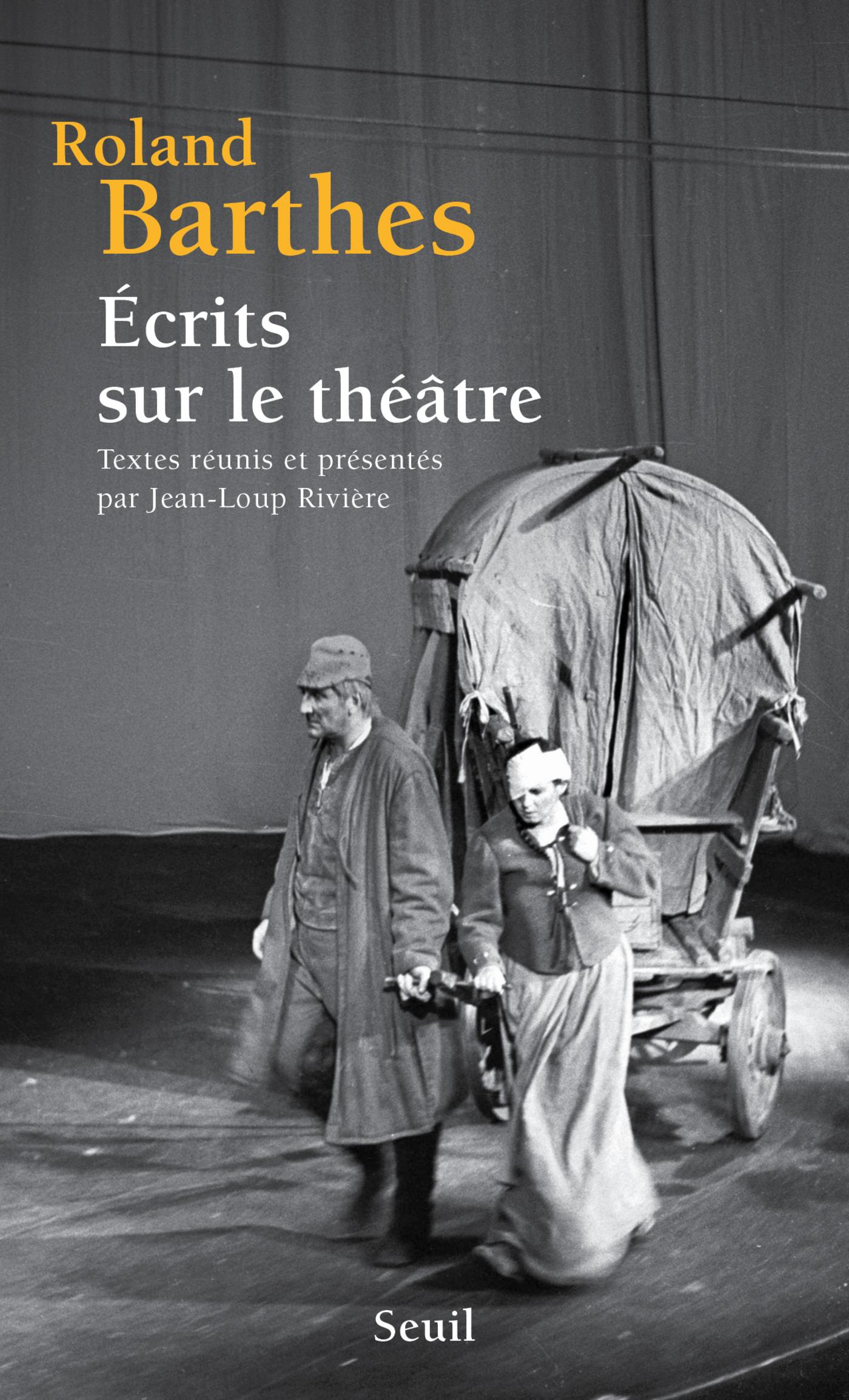 Écrits sur le théâtre. Textes réunis et présentés | Barthes, Roland