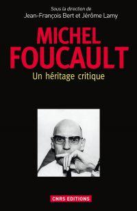 Michel Foucault : un héritage critique