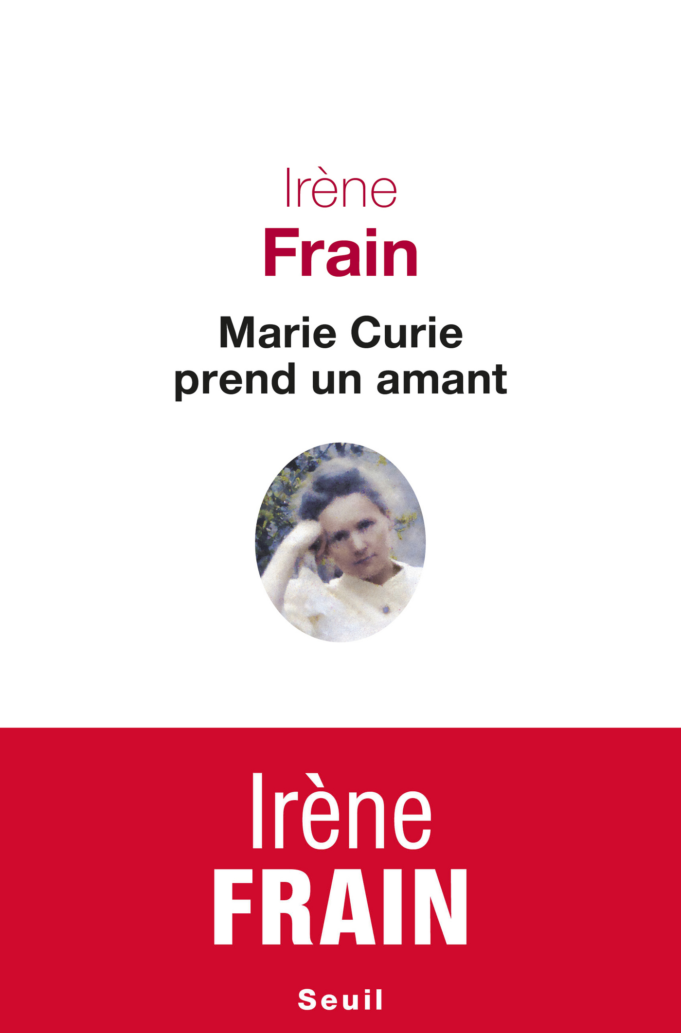 Marie Curie prend un amant | Frain, Irène