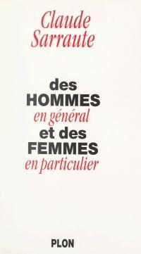 Des hommes en général et de...