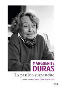La Passion suspendue | Duras, Marguerite. Auteur