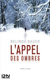 L'appel des ombres | Bauer, Belinda (1962-....). Auteur