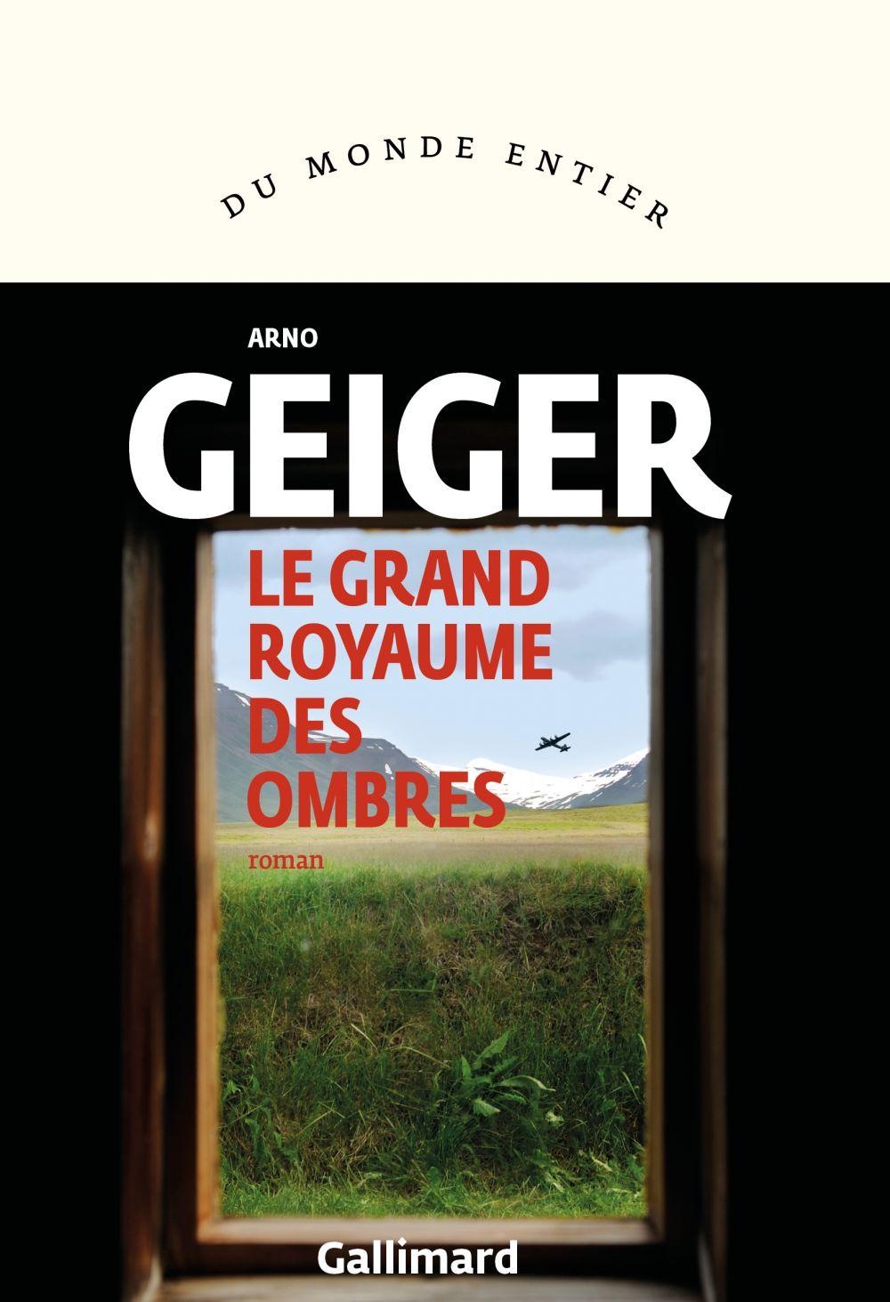 Le grand royaume des ombres | Geiger, Arno. Auteur