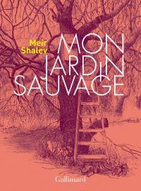 Mon jardin sauvage | Shalev, Meir (1948-....). Auteur