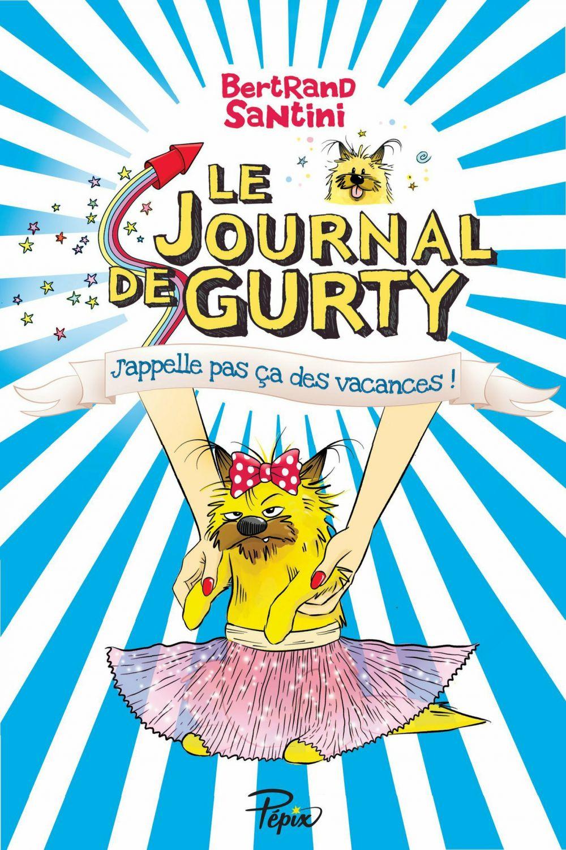 Le Journal de Gurty (Tome 8) – J'appelle pas ça des vacances