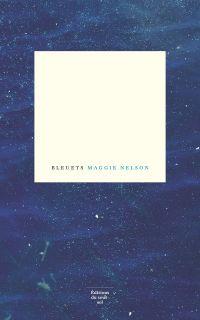 Bleuets | Nelson, Maggie (1973-....). Auteur