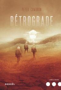 Rétrograde | Cawdron, Peter. Auteur