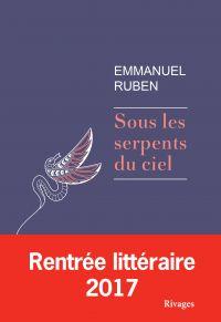 Sous les serpents du ciel | Ruben, Emmanuel. Auteur