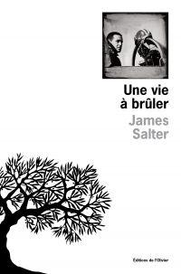 Une vie à brûler | Salter, James (1925-2015). Auteur