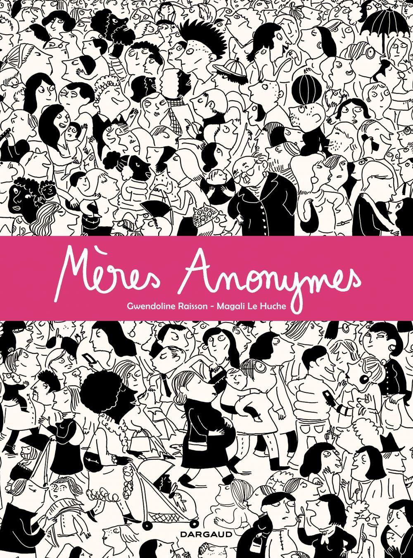 Mères Anonymes | Raisson, Gwendoline (1972-....). Auteur
