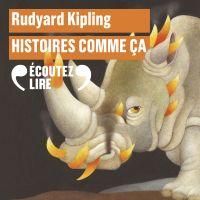 Histoires comme ça   Kipling, Rudyard. Auteur