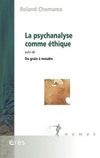 La psychanalyse comme éthique
