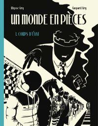 Un Monde en pièces - Tome 1 | Gry, Gaspard. Auteur