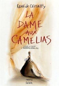 La Dame aux camélias. D'après le roman d'Alexandre Dumas fils