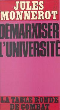 Démarxiser l'université