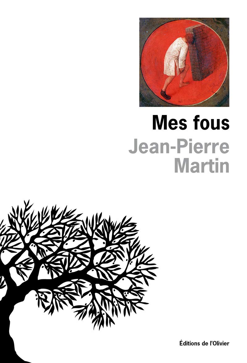 Mes Fous   Martin, Jean-Pierre. Auteur