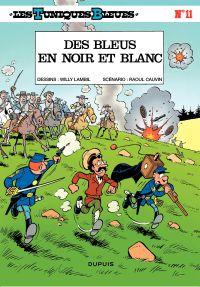 Les Tuniques bleues. Volume 11, Des bleus en noir et blanc