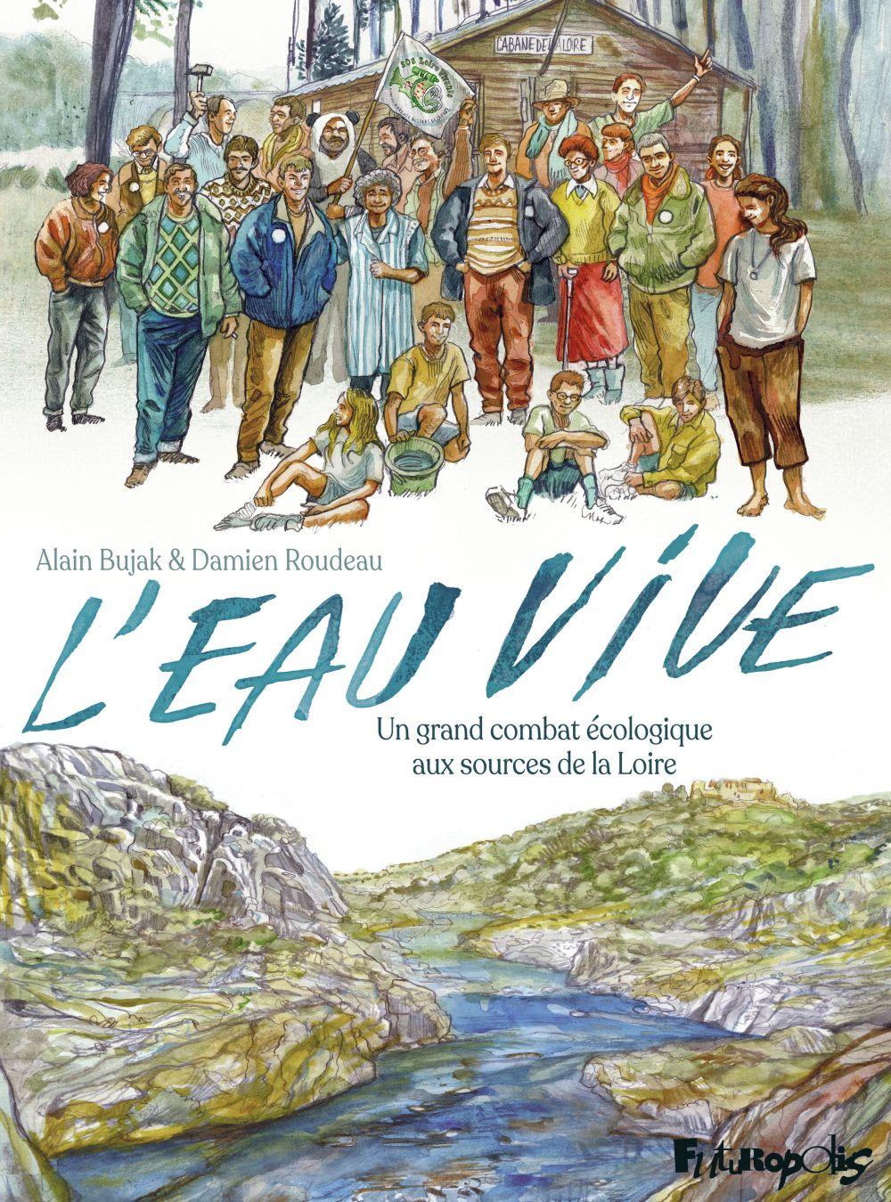 L'eau vive. Un grand combat écologique aux sources de la Loire |