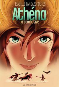 Héroïnes de la mythologie - Athéna la combative | Pandazopoulos, Isabelle. Auteur
