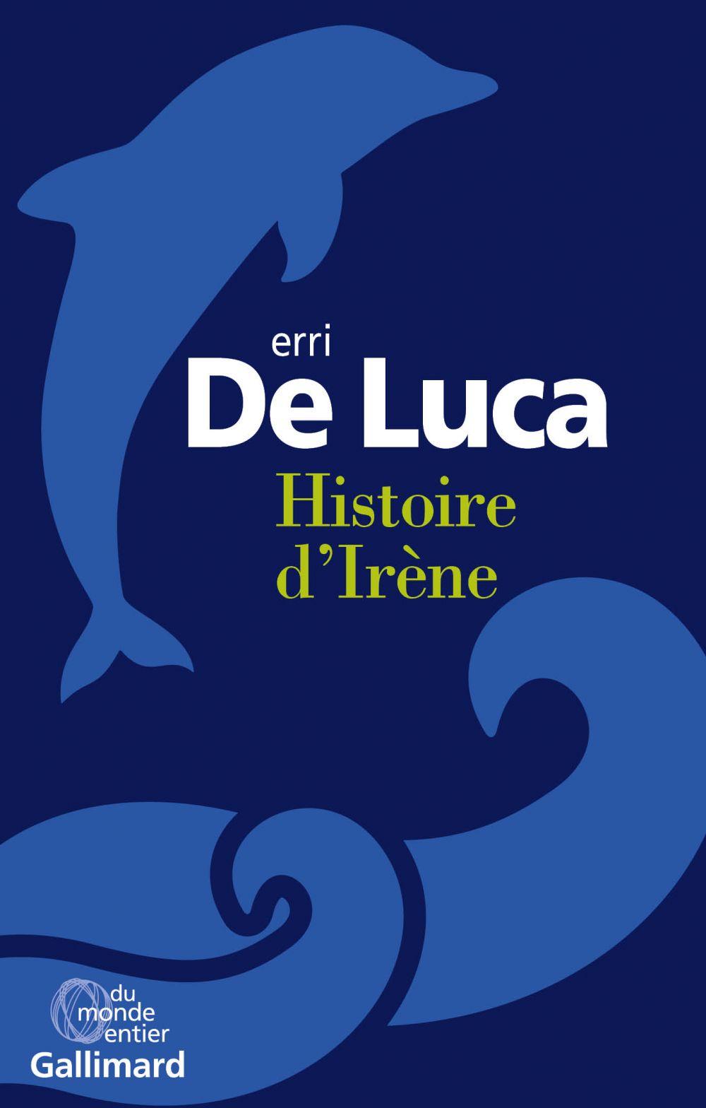 Histoire d'Irène | De Luca, Erri. Auteur
