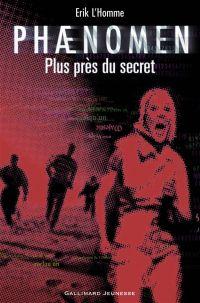 Phaenomen (Tome 2) - Plus près du secret