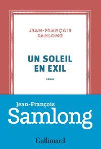 Un soleil en exil | Samlong, Jean-François. Auteur
