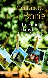 Une année dans la vie d'une femme | DE LA BORIE, Guillemette. Auteur