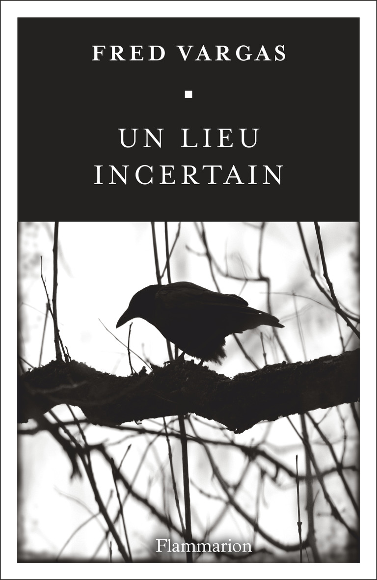 Un lieu incertain | Vargas, Fred