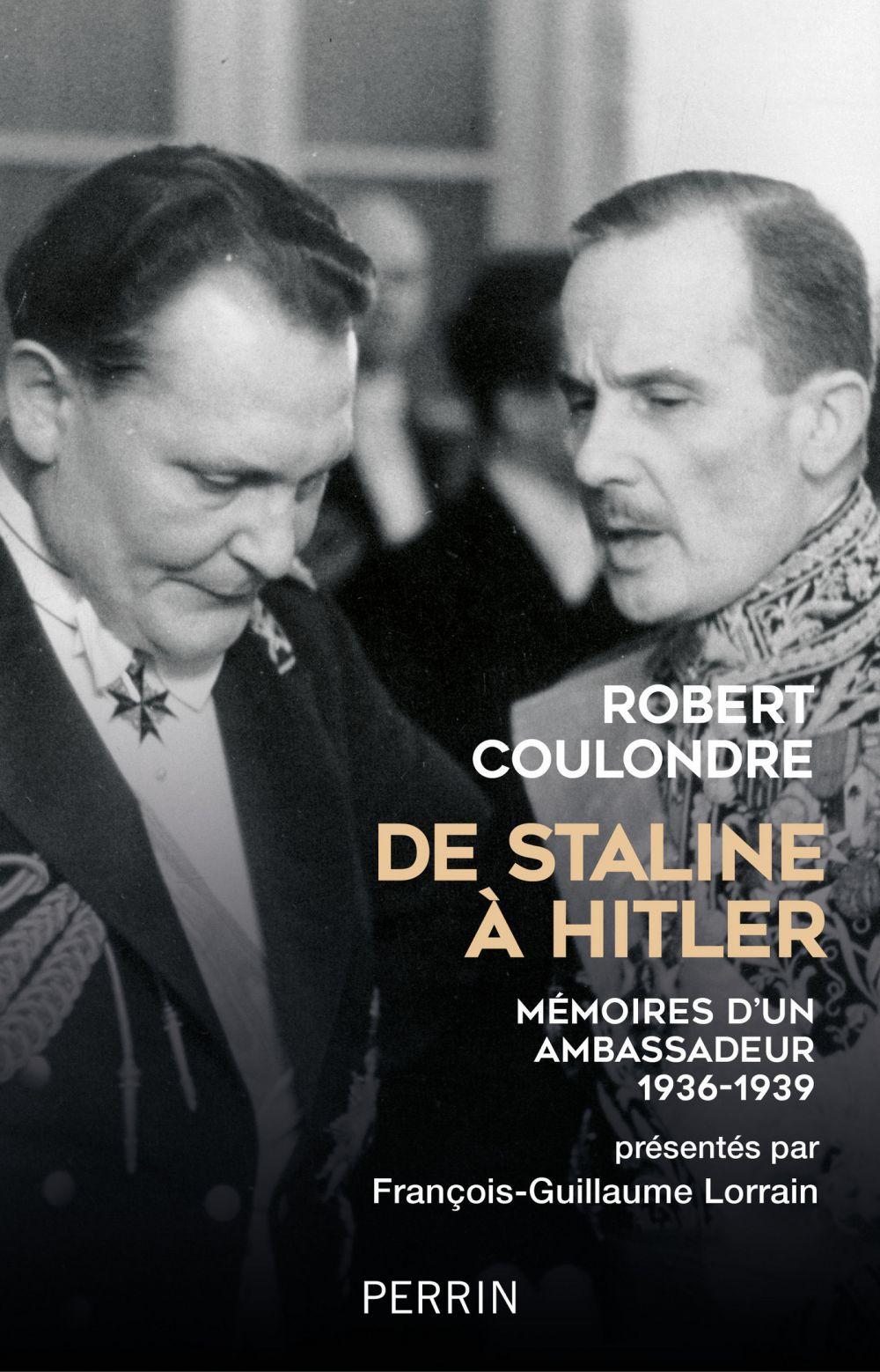 De Staline à Hitler | Coulondre, Robert (1885-1959). Auteur