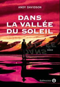 Dans la vallée du soleil | Davidson, Andy. Auteur