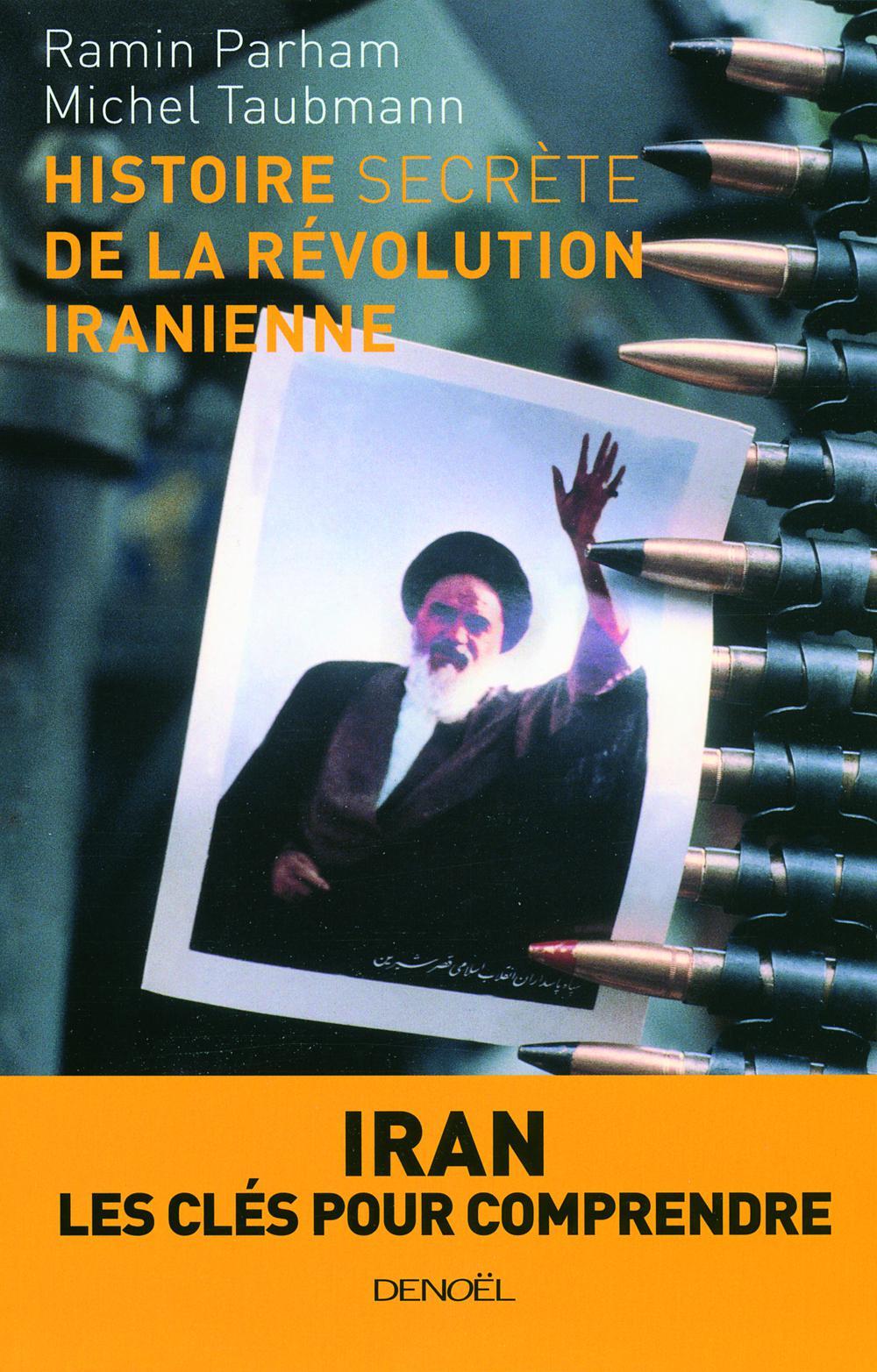 Histoire secrète de la révolution iranienne