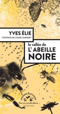 La Vallée de l'abeille noire | Elie, Yves (1953-....). Auteur