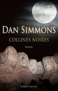Collines noires | Simmons, Dan (1948-....). Auteur